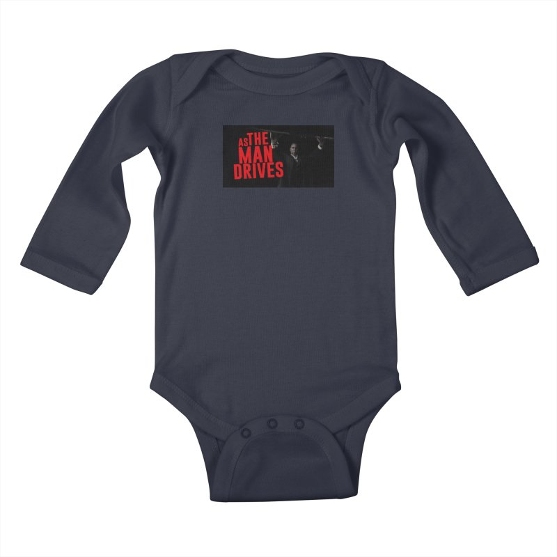 As The Man Drives - T-shirt Kids Baby Longsleeve Bodysuit by The Official Hectic Films Shop