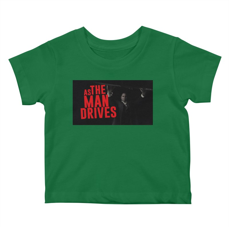 As The Man Drives - T-shirt Kids Baby T-Shirt by The Official Hectic Films Shop