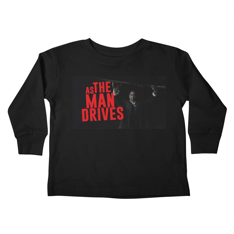 As The Man Drives - T-shirt Kids Toddler Longsleeve T-Shirt by The Official Hectic Films Shop