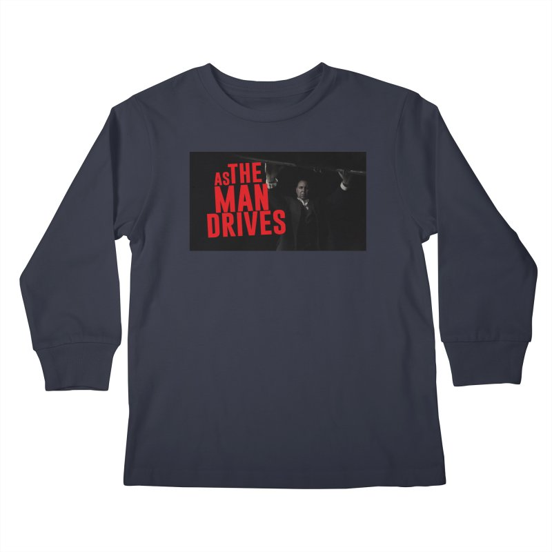 As The Man Drives - T-shirt Kids Longsleeve T-Shirt by The Official Hectic Films Shop