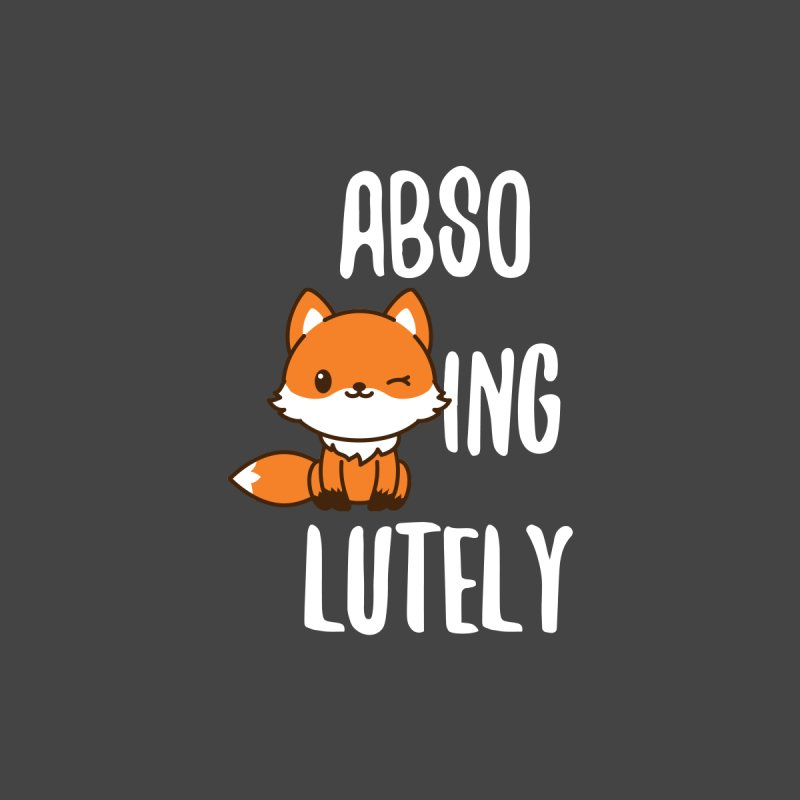 Abso-fox-ing-lutely by Heidi2524's Artist Shop