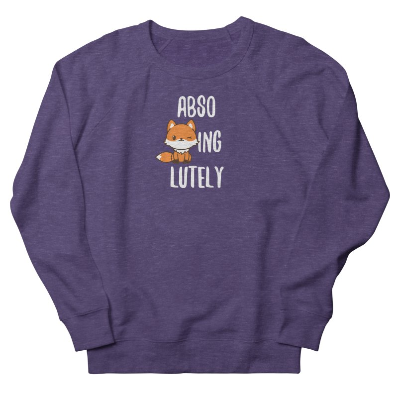 Abso-fox-ing-lutely Women's French Terry Sweatshirt by Heidi2524's Artist Shop