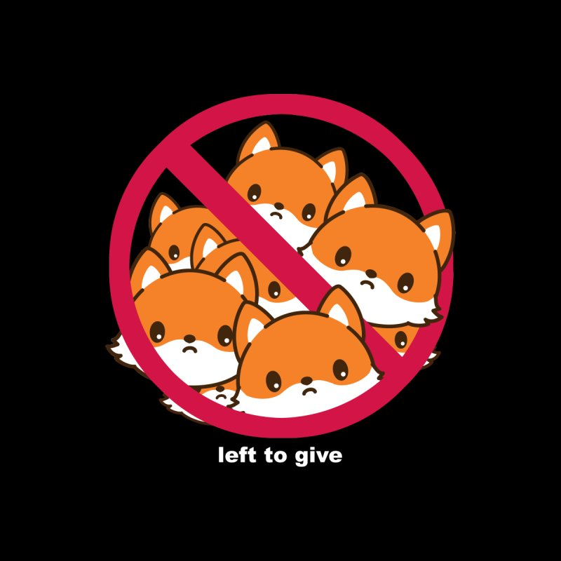 No Fox Left To Give by Heidi2524's Artist Shop