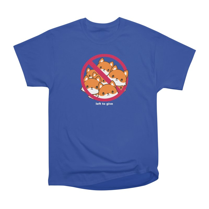 No Fox Left To Give Women's Heavyweight Unisex T-Shirt by Heidi2524's Artist Shop