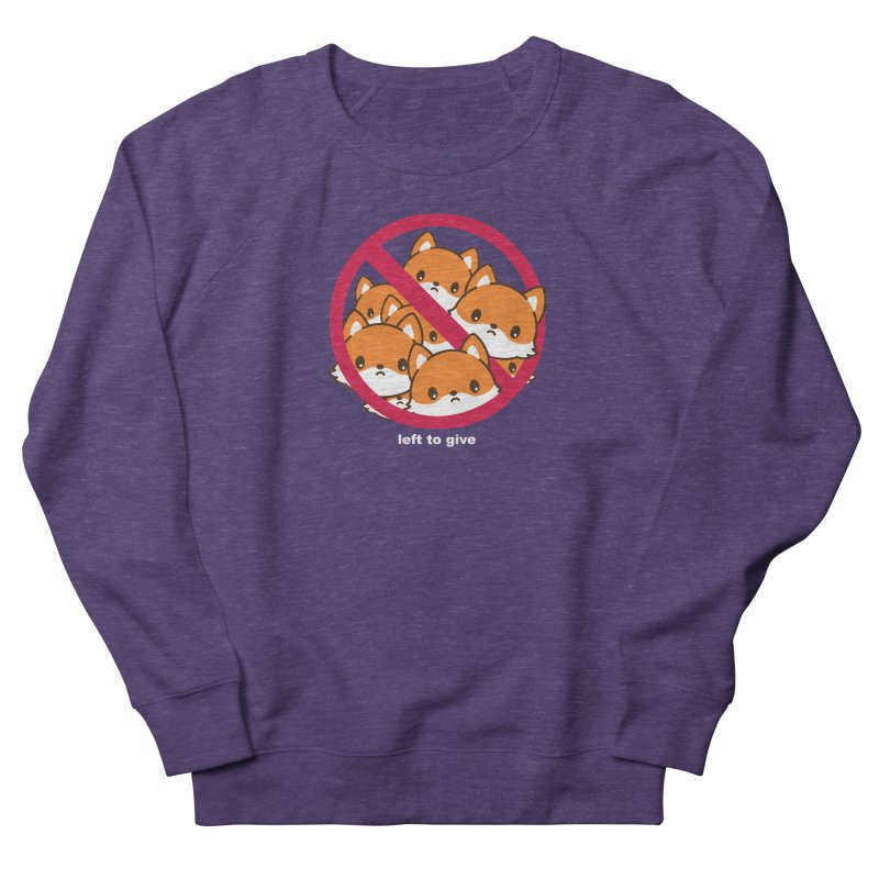 No Fox Left To Give Women's French Terry Sweatshirt by Heidi2524's Artist Shop