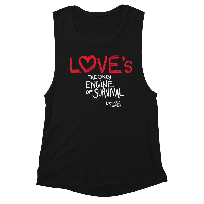 Love's the only engine... Women's Muscle Tank by heidig's Shop