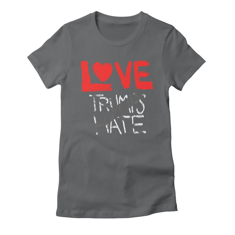 LOVE TRUMPS HATE Women's Fitted T-Shirt by heidig's Shop