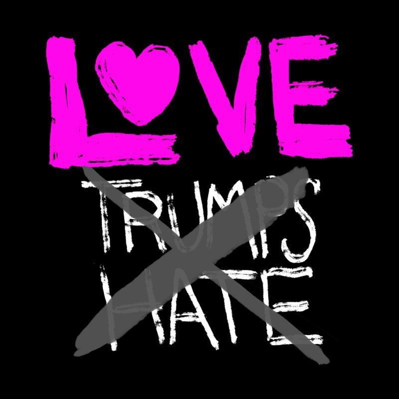 Love Trumps Hate Pink by heidig's Shop