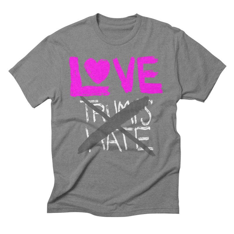 Love Trumps Hate Pink Men's Triblend T-Shirt by heidig's Shop