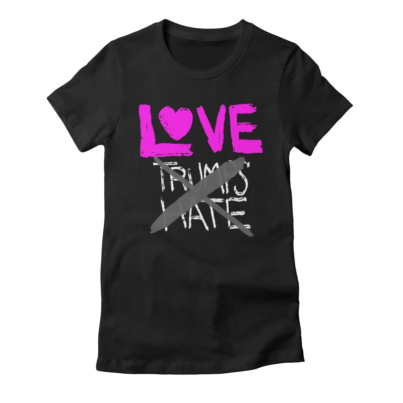 Love Trumps Hate Pink Women's Fitted T-Shirt by heidig's Shop