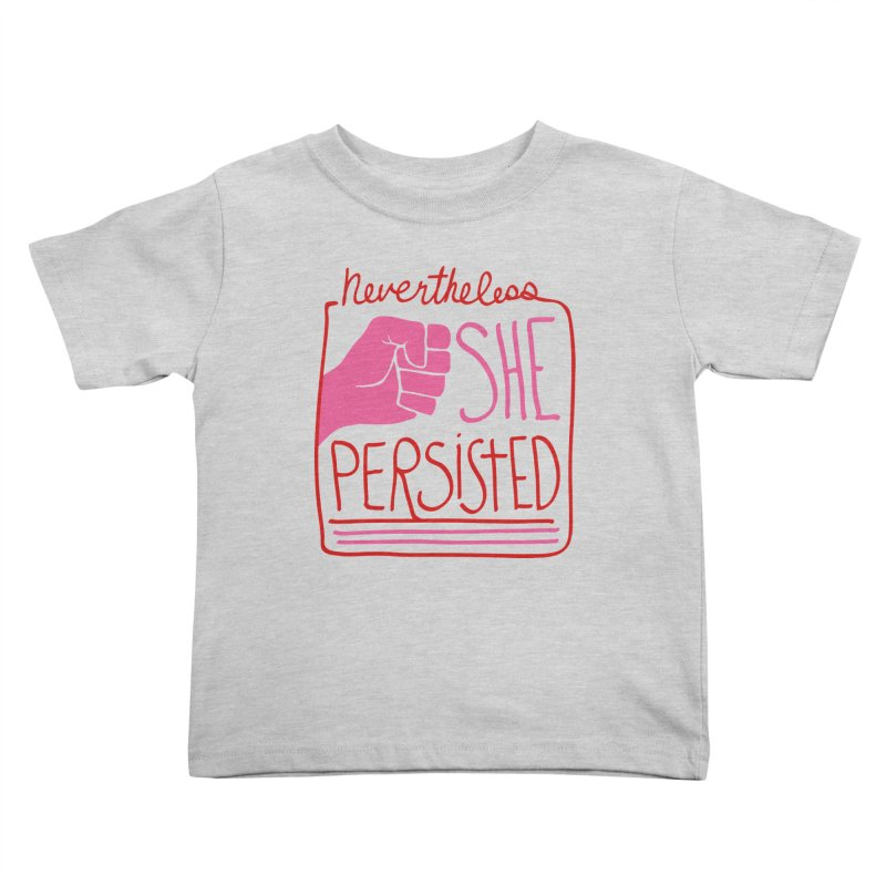 Nevertheless... RED & PINK Kids Toddler T-Shirt by heidig's Shop