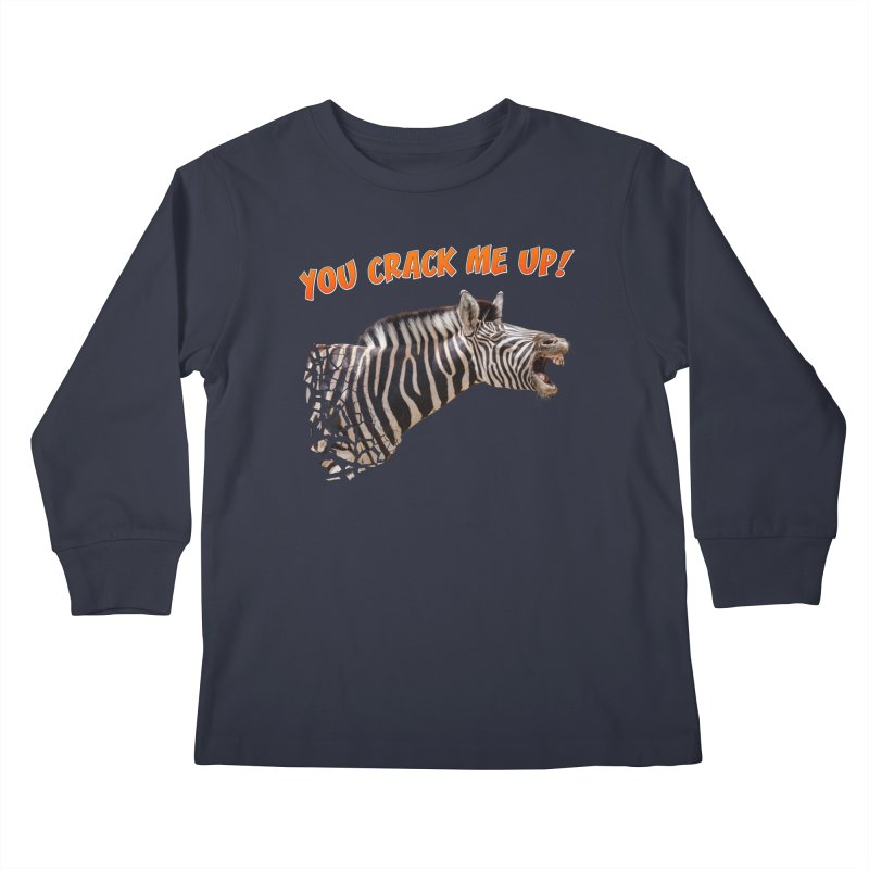 You crack me up! Kids Longsleeve T-Shirt by heilimo's Artist Shop