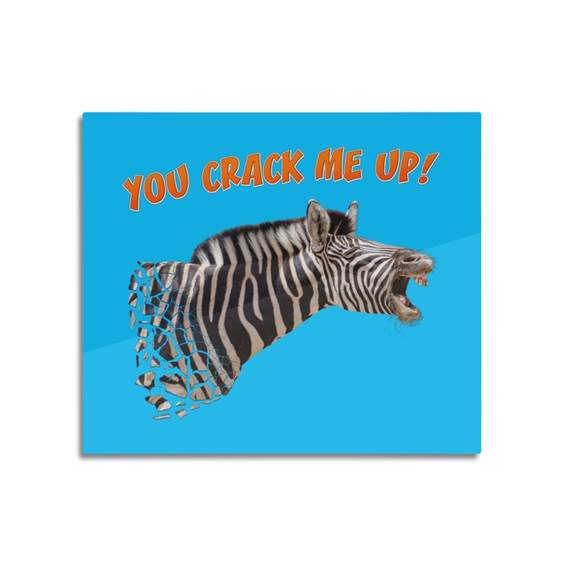 You crack me up! Home Mounted Acrylic Print by heilimo's Artist Shop