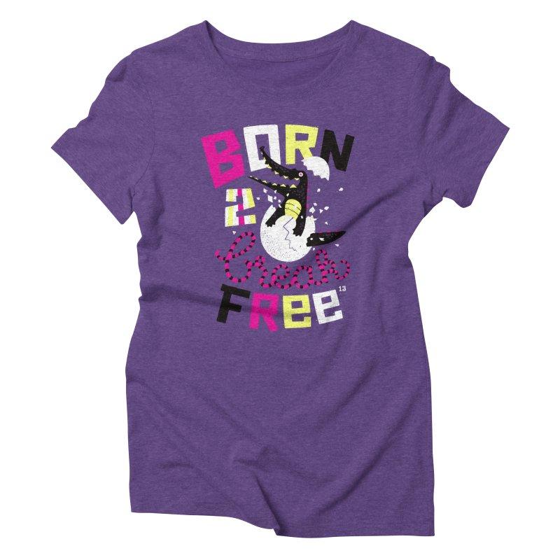 born to break free Women's Triblend T-shirt by Heldenstuff