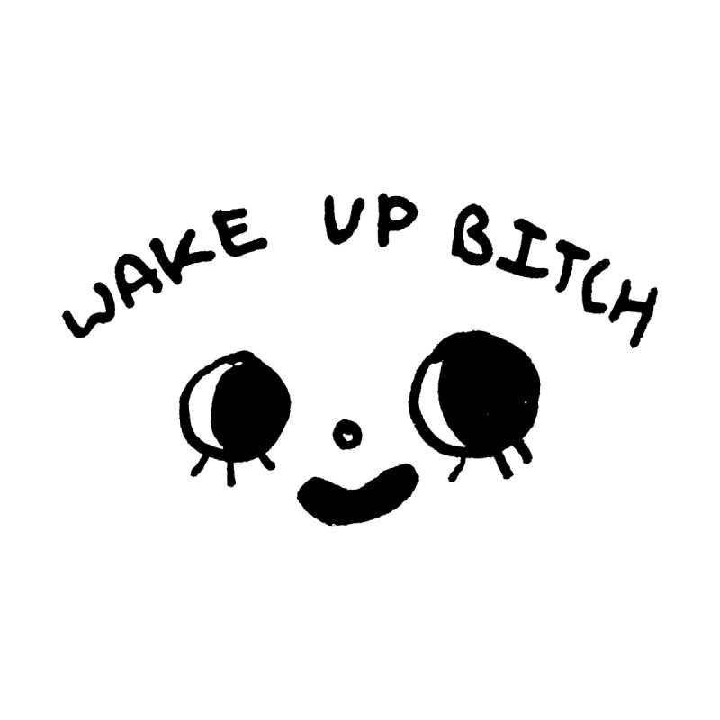 WAKE UP BITCH Accessories Mug by Hellhome