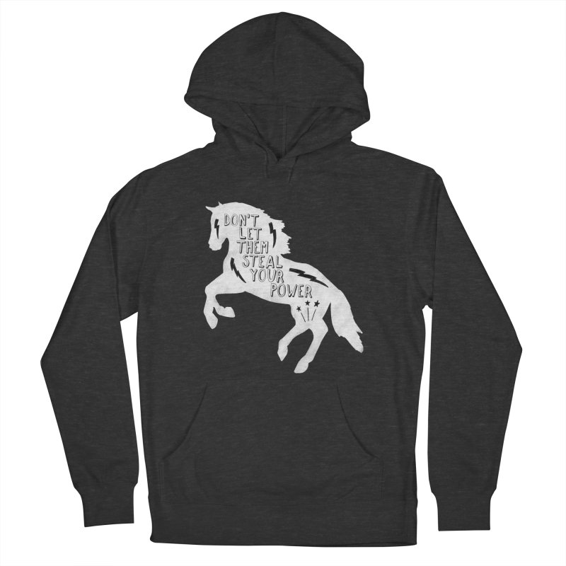 Don't Let Them Steal Your Power Women's French Terry Pullover Hoody by Hello Happiness!