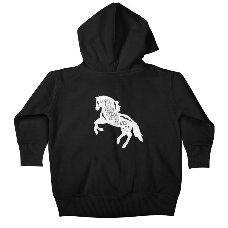 Don't Let Them Steal Your Power Kids Baby Zip-Up Hoody by Hello Happiness!