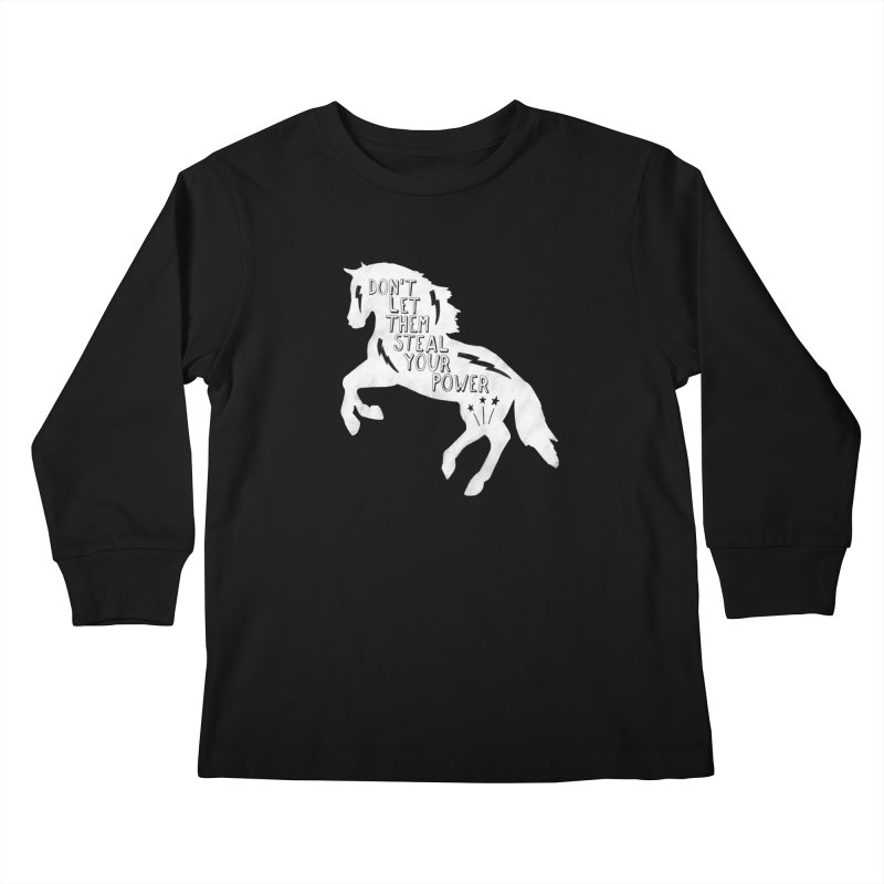 Don't Let Them Steal Your Power Kids Longsleeve T-Shirt by Hello Happiness!
