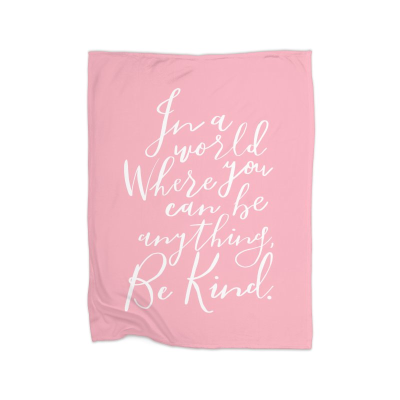 Be Kind Home Fleece Blanket Blanket by Hello Happiness!