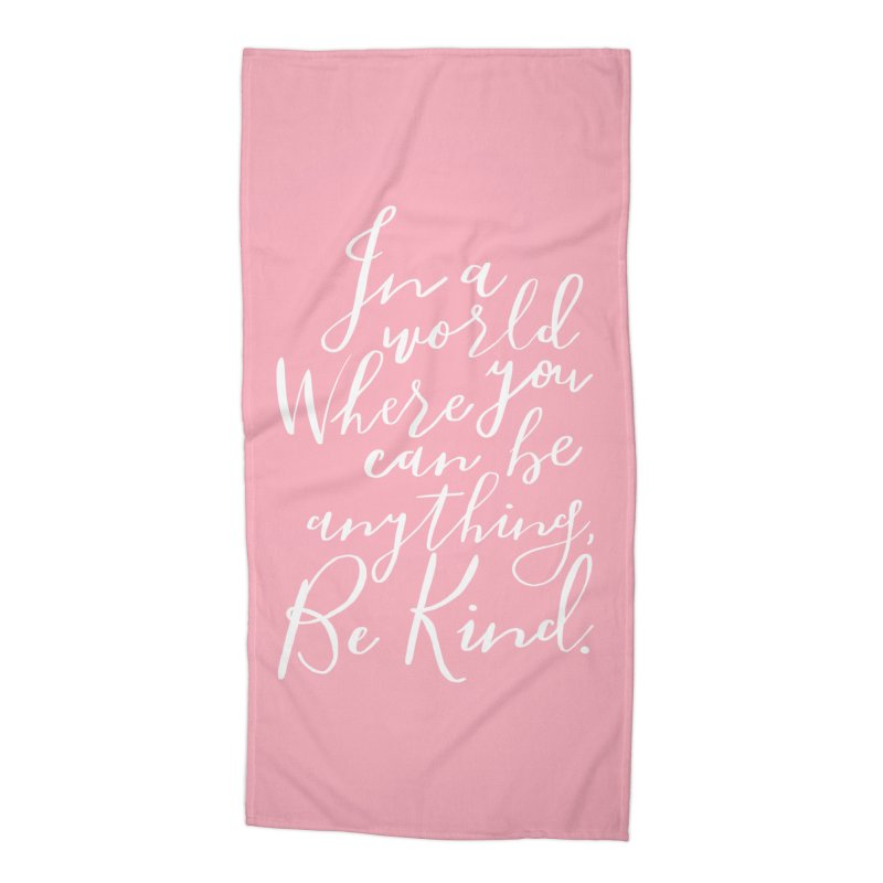 Be Kind Accessories Beach Towel by Hello Happiness!