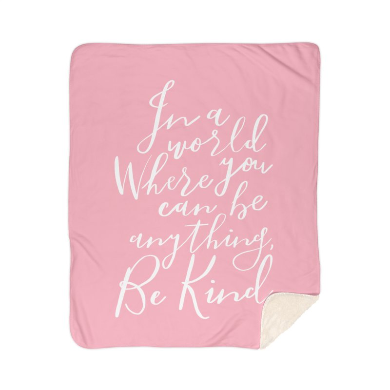 Be Kind Home Sherpa Blanket Blanket by Hello Happiness!