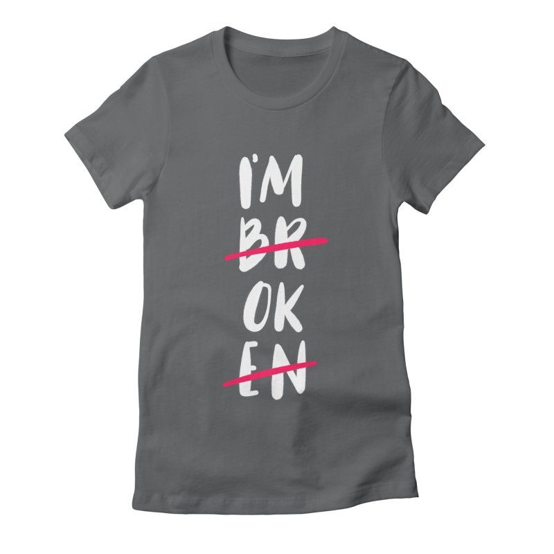 I'm OK Women's Fitted T-Shirt by Hello Happiness!
