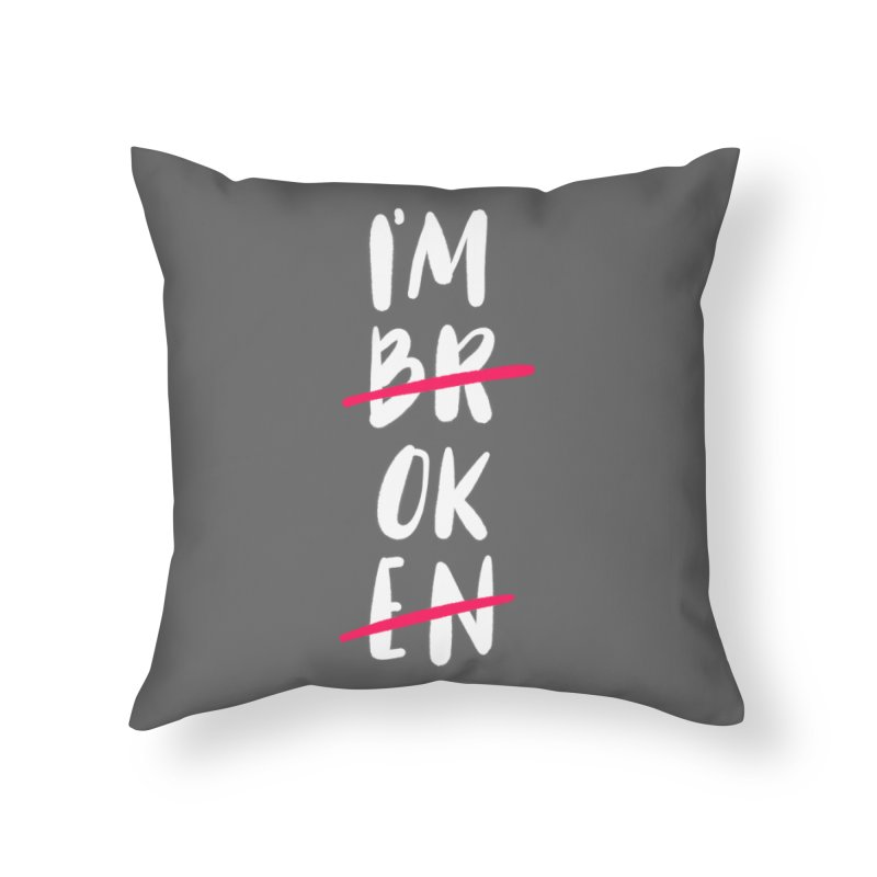I'm OK Home Throw Pillow by Hello Happiness!
