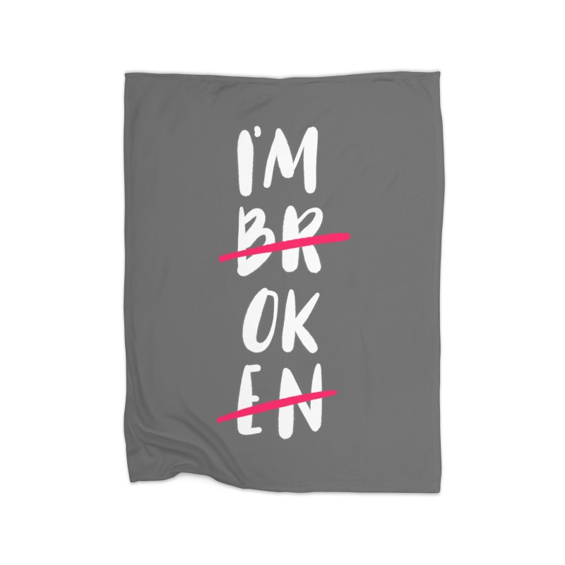 I'm OK Home Fleece Blanket Blanket by Hello Happiness!