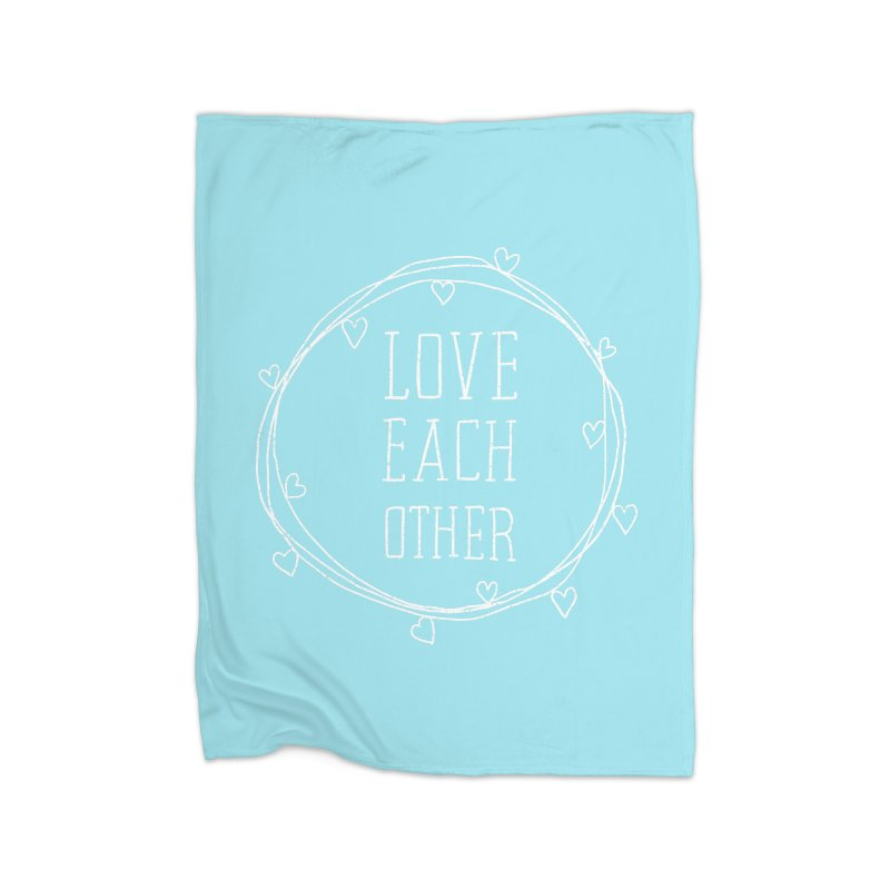 Love Each Other Home Fleece Blanket Blanket by Hello Happiness!
