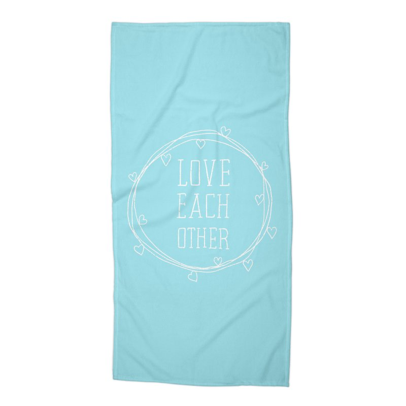 Love Each Other Accessories Beach Towel by Hello Happiness!