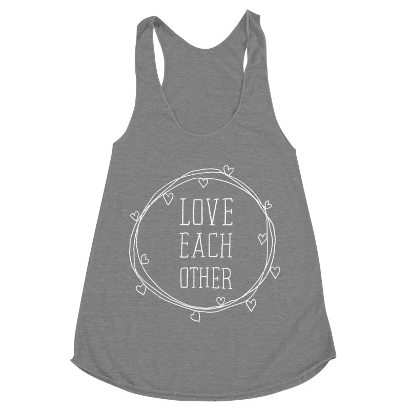 Love Each Other Women's Racerback Triblend Tank by Hello Happiness!
