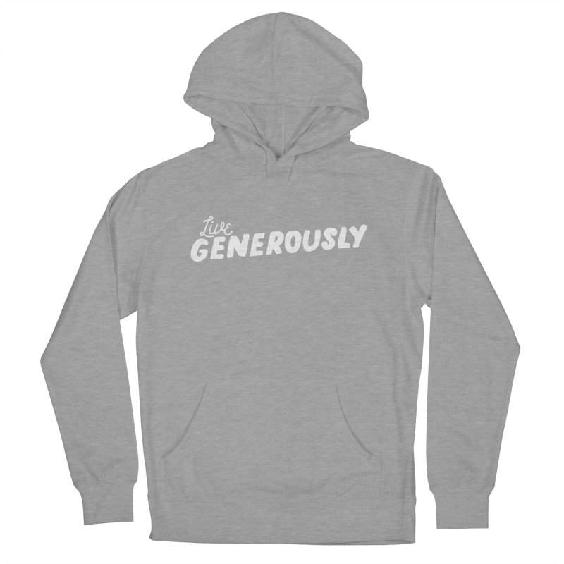 Live Generously Women's Pullover Hoody by Hello Happiness!