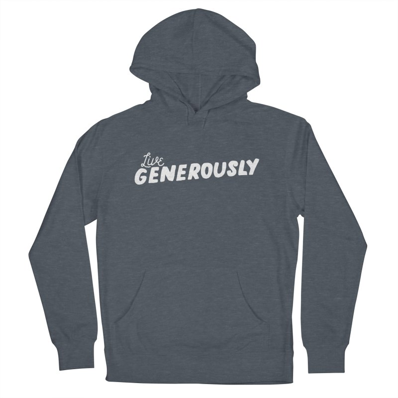 Live Generously Men's French Terry Pullover Hoody by Hello Happiness!
