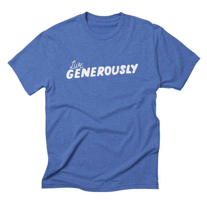 Live Generously Men's Triblend T-Shirt by Hello Happiness!