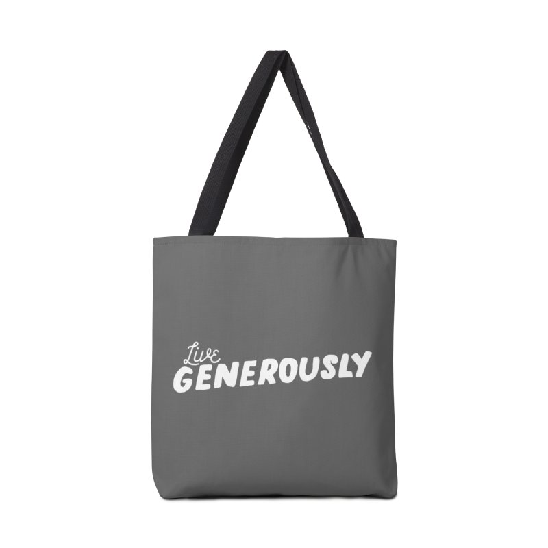 Live Generously Accessories Tote Bag Bag by Hello Happiness!
