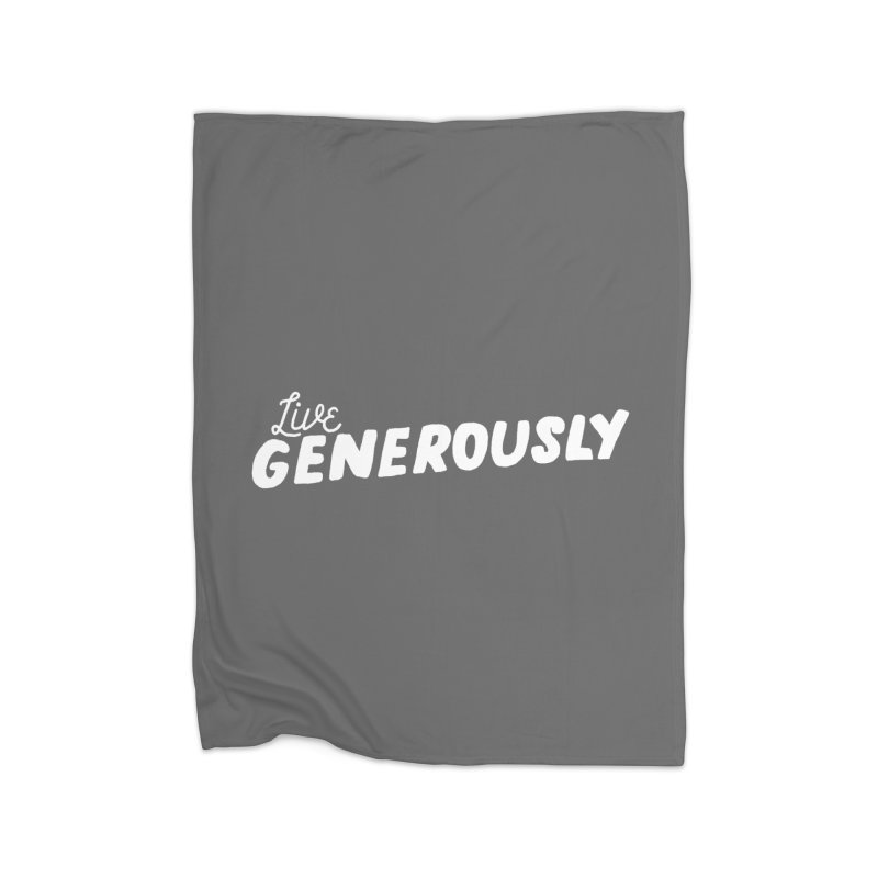 Live Generously Home Fleece Blanket Blanket by Hello Happiness!