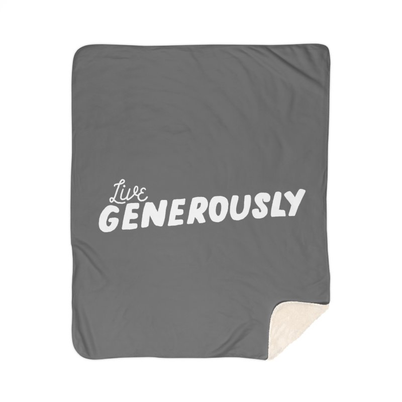 Live Generously Home Sherpa Blanket Blanket by Hello Happiness!