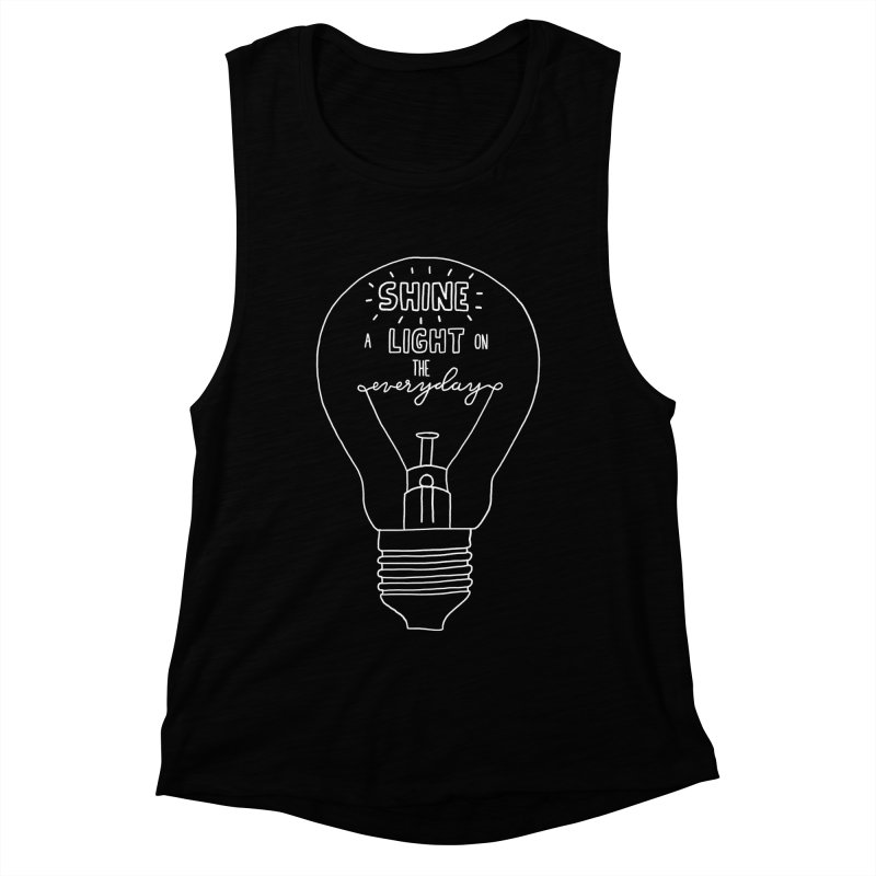 Shine a Light Women's Muscle Tank by Hello Happiness!
