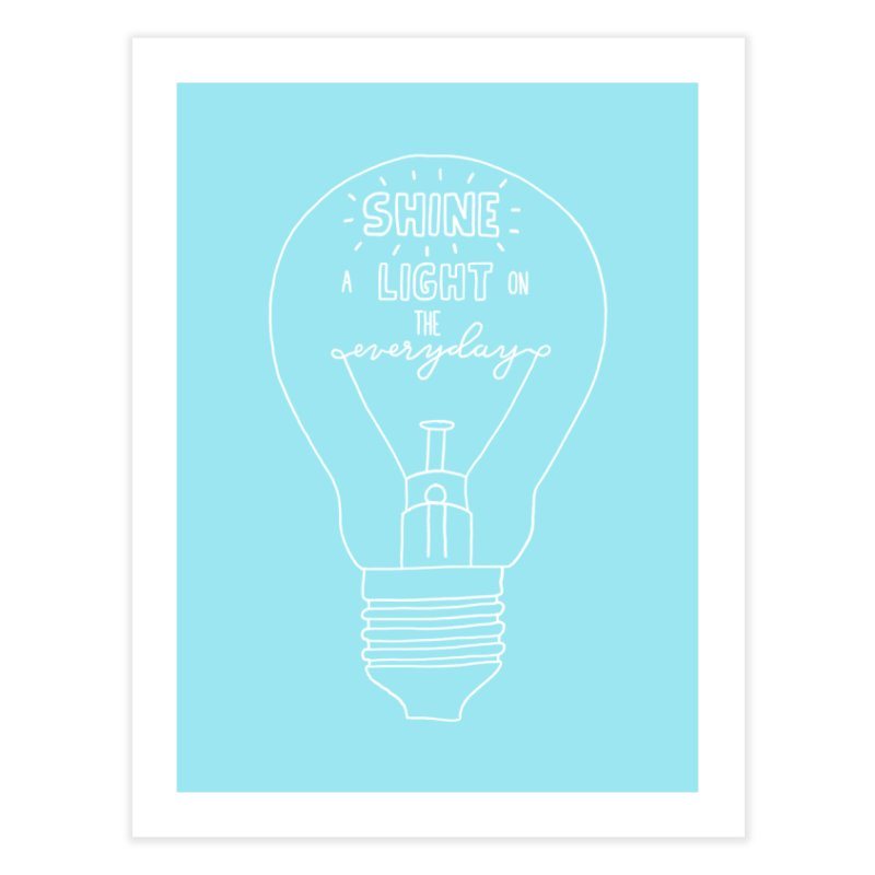 Shine a Light Home Fine Art Print by Hello Happiness!