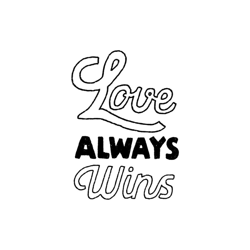 Love Always Wins Women's Scoop Neck by Hello Happiness!
