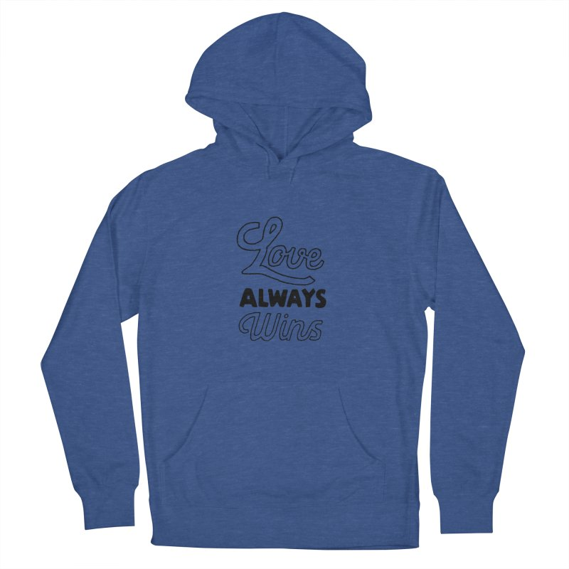 Love Always Wins Men's French Terry Pullover Hoody by Hello Happiness!