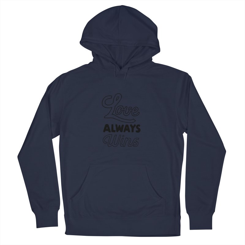 Love Always Wins Men's Pullover Hoody by Hello Happiness!
