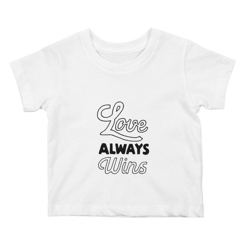 Love Always Wins Kids Baby T-Shirt by Hello Happiness!