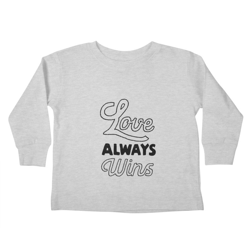 Love Always Wins Kids Toddler Longsleeve T-Shirt by Hello Happiness!