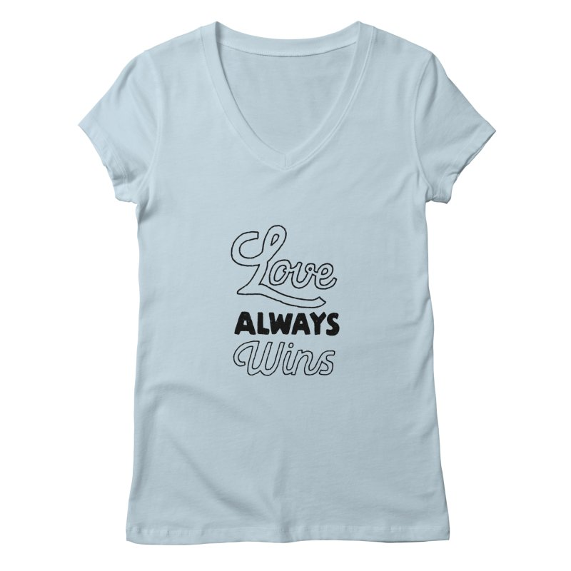 Love Always Wins Women's V-Neck by Hello Happiness!