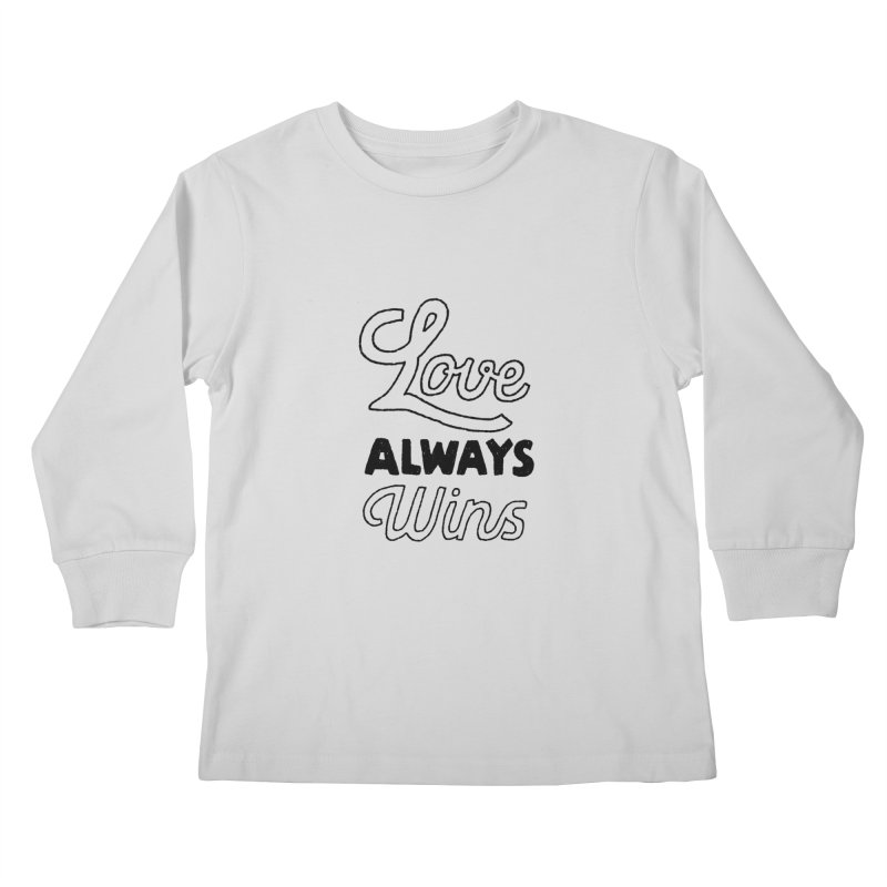 Love Always Wins Kids Longsleeve T-Shirt by Hello Happiness!
