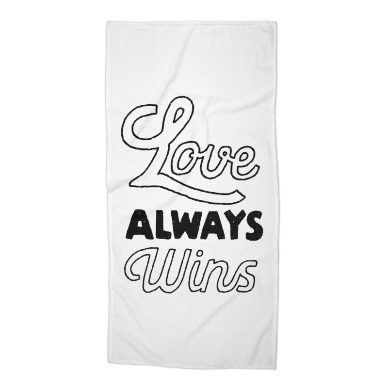 Love Always Wins Accessories Beach Towel by Hello Happiness!