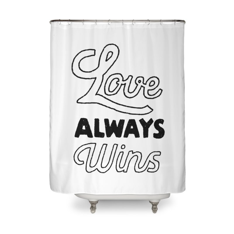 Love Always Wins Home Shower Curtain by Hello Happiness!