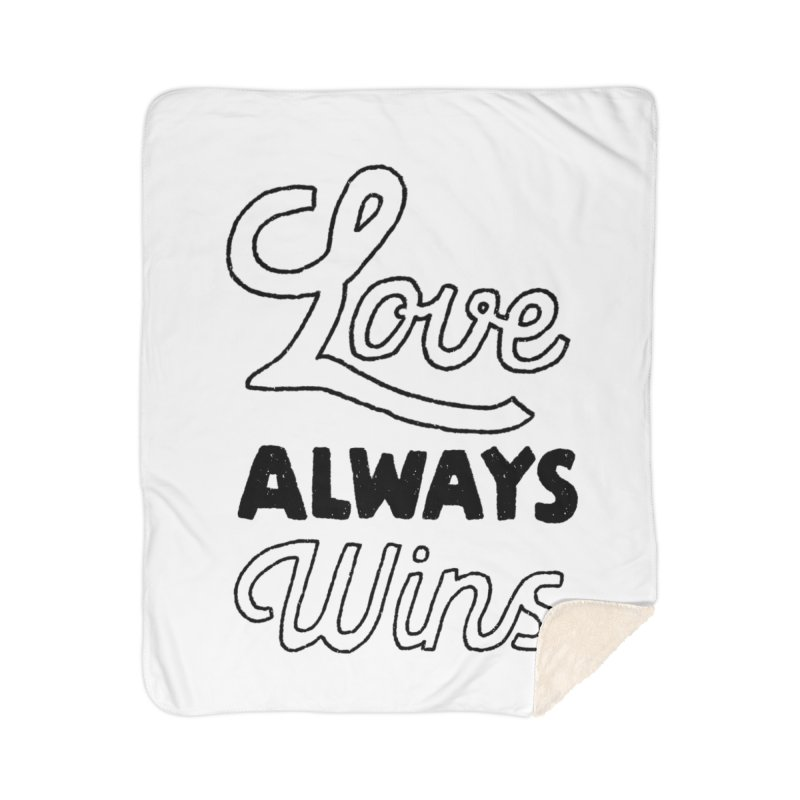 Love Always Wins Home Sherpa Blanket Blanket by Hello Happiness!