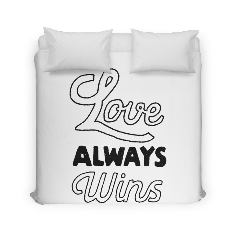 Love Always Wins Home Duvet by Hello Happiness!